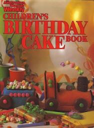 Australian Women's Weekly Children's Birthday Cake Book